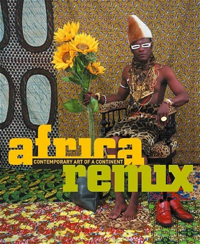 Africa Remix: Contemporary Art of a Continent: Amselle, Jean Loup, Martin, Jean-Hubert