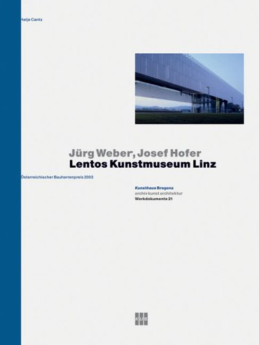 J?rg Weber & Josef Hofer: Lentos Kunstmuseum: Loderer, Benedikt, Schneider,