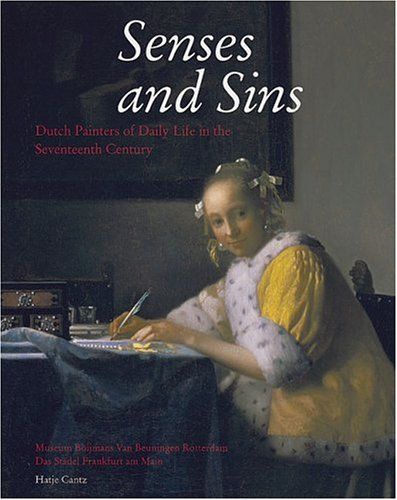 9783775715232: Senses and Sins: Dutch Painters of Daily Life in the Seventeenth Century