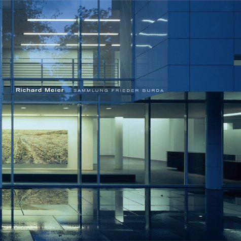 9783775715300: Richard Meier. Museumsneubau Sammlung Frieder Burda in Baden-Baden