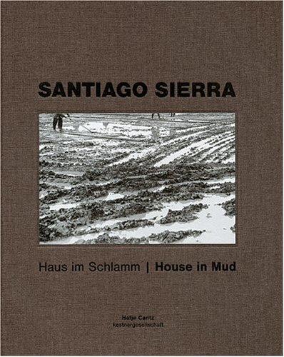 9783775715867: Santiago Sierra: Haus im Schlamm / House in Mud