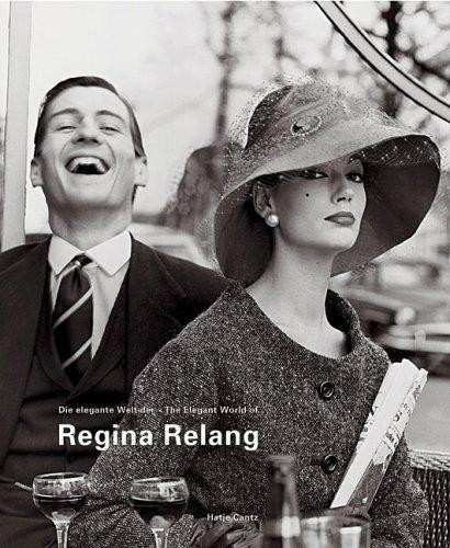 Regina Relang: The Elegant World Of Regina Relang: Ley, Andreas; Pohlmann, Ulrich