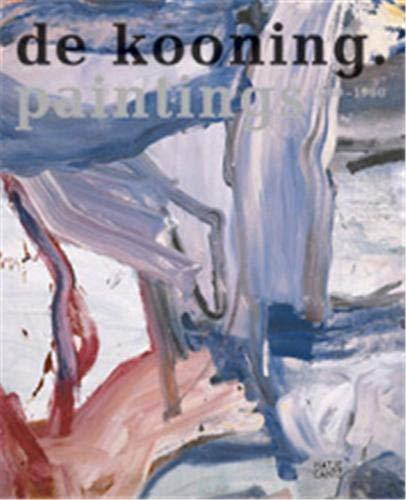 Willem De Kooning: Paintings 1960-1980: Ralph Ubl; Klaus