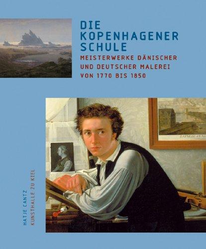 Die Kopenhagener Schule: Meisterwerke Danischer und Deutscher Malerei von 1770 bis 1850: Luckow, ...