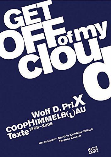 9783775716482: Wolf D. Prix, Coop Himmelb(l)au: Get off of my cloud. Texte 1968-2005
