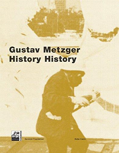 Gustav Metzger: History History: Justin Hoffmann; Andrew