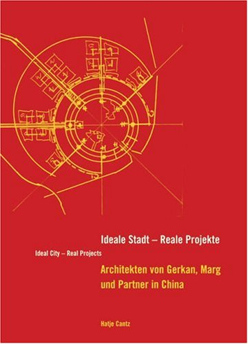 9783775716673: Ideale Stadt: Reale Projekte (Ideal City - Real Projects): GMP in China