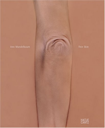 Ann Mandelbaum: Thin Skin: Mandelbaum, Ann; Wriermair, Peter Editor; Victoria Combalía, Beate ...