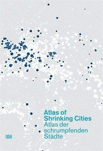 9783775717144: Atlas of Shrinking Cities (English and German Edition)