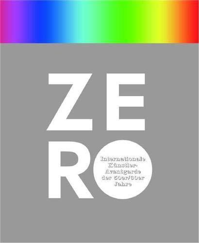 9783775717472: Zero: internationale Künstler-Avantgarde der 50er-60er Jahre