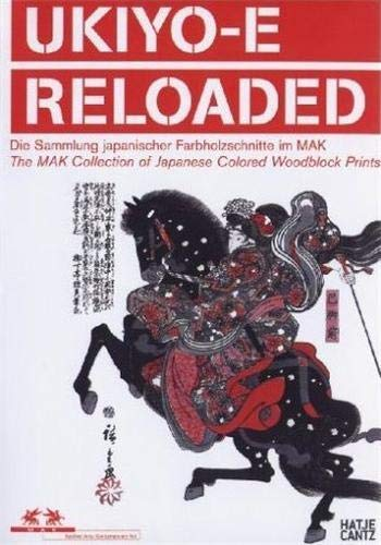 Ukiyo-E Reloaded: The Mak Collection of Japanese Coloured Woodblock Prints (Emanating): Wieninger, ...