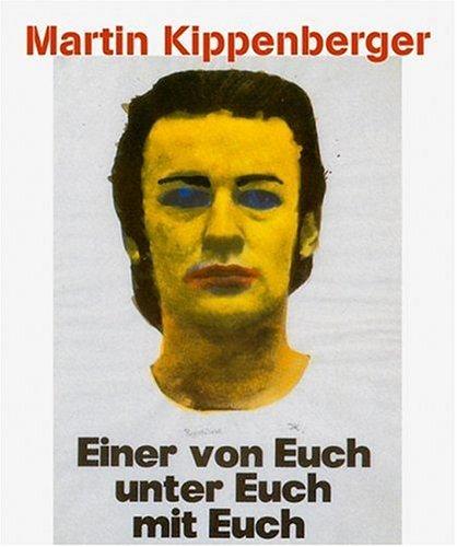 Martin Kippenberger. Hrsg. von Doris Krystof und: Kippenberger, Martin