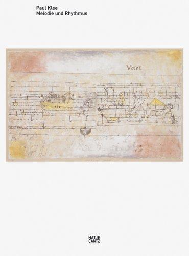 Paul Klee: Melodie Und Rhythmus