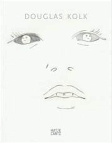 Douglas Kolk: Zybok, Oliver (editor); Fleckner, Uwe (essay); Douglas Kolk (artist)