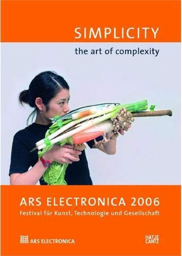 9783775718349: Ars Electronica 2006 - Simplicity - the Art of Complexity /Anglais/Allemand (Cyberarts)