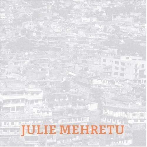 Julie Mehretu: Black City/Ciudad Negro: Chua, Lawrence; Rabinowitz,
