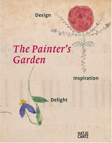 9783775718714: The Painter's Garden: Impressions from Durer to Monet