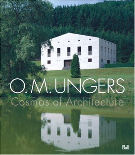 O. M. Ungers: Cosmos of Architecture: Cepl, Jasper; Lepik,