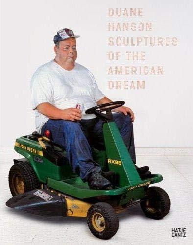 9783775718851: Duane Hanson: Sculptures of the American Dream