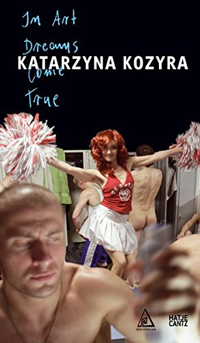 Katarzyna Kozyra: In Art Dreams Come True: Ficke, Harald; Olkowski,