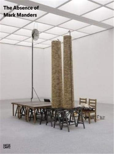 The Absence of Mark Manders: Manders, Mark (SIGNED)