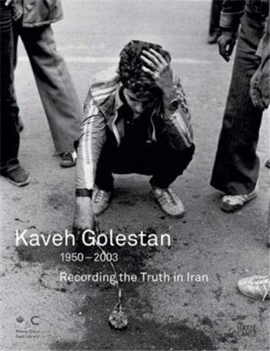 9783775720458: Kaveh Golestan: Recording the Truth in Iran