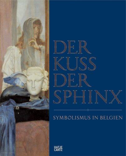 9783775720670: Der Kuss der Sphinx: Symbolismus in Belgien