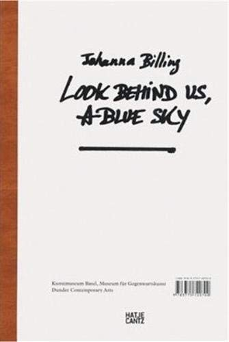 Cover of the book, Johanna Billing: Look Behind Us, a Blue Sky.