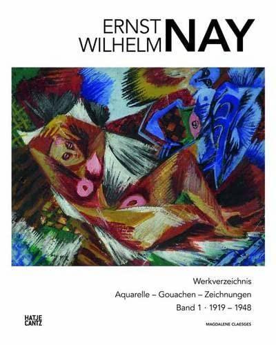 E. W. Nay Werkverzeichnis der Aquarelle, Gouachen und Zeichnungen. Band 1 (We.