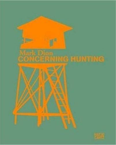 9783775721974: Mark Dion Concerning Hunting /Anglais/Allemand/Italien