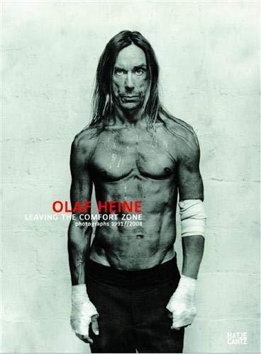 Olaf Heine : Leaving the Comfort Zone. Photographs 1991 - 2008: Heine, Olaf / Grauel, Ralf / Harder...