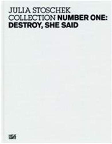 9783775722315: The Julia Stoschek Collection: Number One: Destroy, She Said (No. 1)