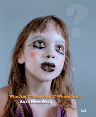 9783775722551: Aura Rosenberg: Who Am I, What Am I, Where Am I?