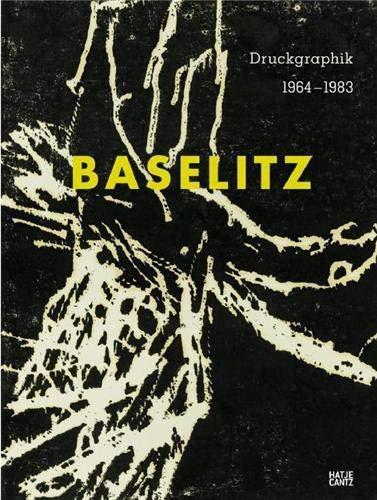 Georg Baselitz: Druckgraphik von 1963-1983 aus der Sammlung Herzog Franz von Bayern Semff, Michael;...