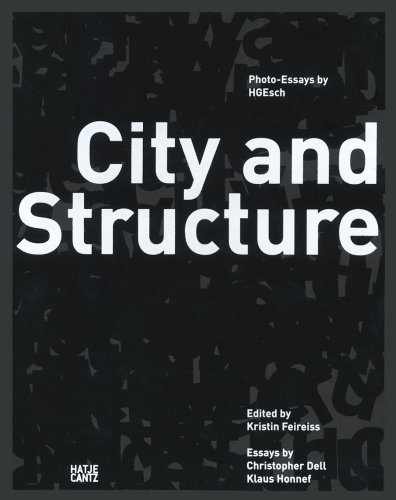 City and Structure. Photo-Essays by HGEsch.