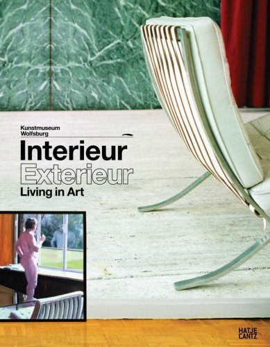 INTERIEUR EXTERIEUR: LIVING IN ART. From Romantic Interior Painting to the Home Design of the Fut...