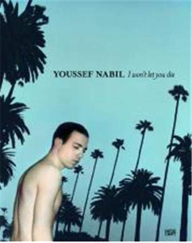 9783775723060: Youssef Nabil: I Won't Let You Die