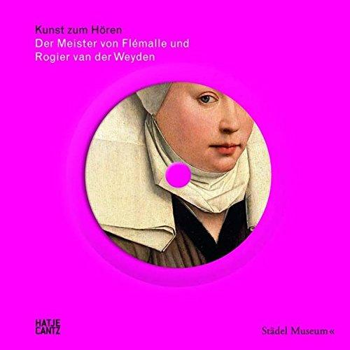 9783775723640: Der Meister von Flémalle und Rogier van der Weyden: Kunst zum Hören