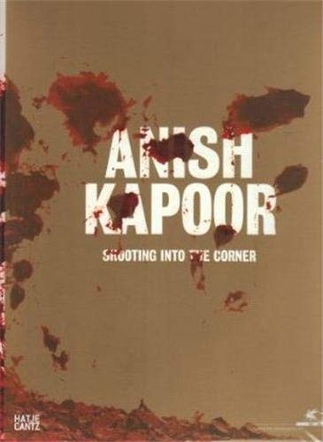 Anish Kapoor: Shooting Into the Corner: Kapoor, Anish; Acconci,