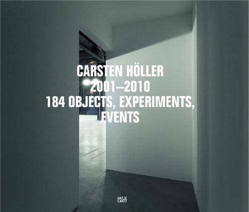 9783775723954: Carsten Höller: 2001-2010: 184 Objects, Experiments, Events