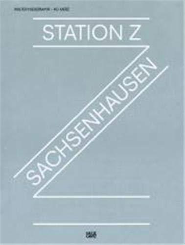 9783775723978: Walter Niedermayr & HG Merz: Station Z: Sachsenhausen