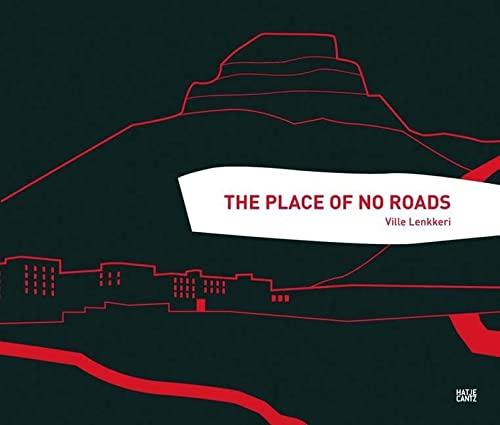 9783775723992: Ville Lenkkeri: The Place of No Roads