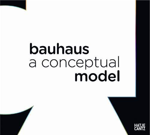 BAUHAUS A CONCEPTUAL MODEL: BAUHAUS ARCHIV BERLIN