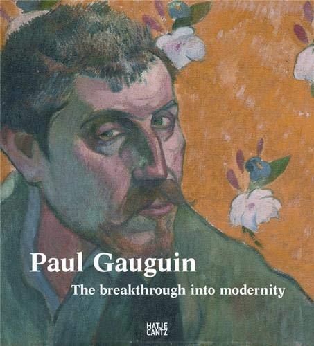9783775724272: Paul Gauguin: The Breakthrough into Modernity