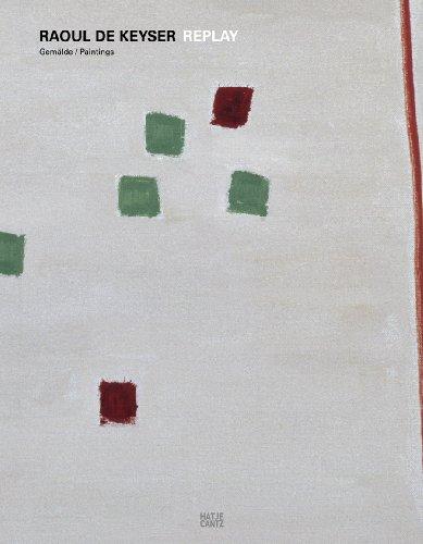 9783775724890: Raoul De Keyser: Replay Paintings 1965-2008