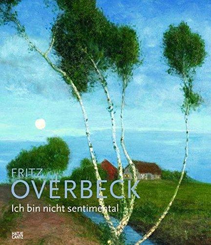 9783775724951: Fritz Overbeck: 1869-1909 / Ich bin nicht sentimental