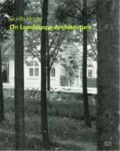 Guido Hager: On Landscape Architecture: Hager, Guido