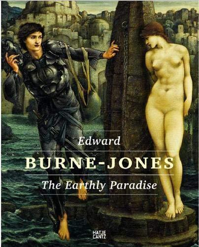 Edward Burne-Jones: The Earthly Paradise: Conrad, Christofer; Frehner, Matthias; Christian, John