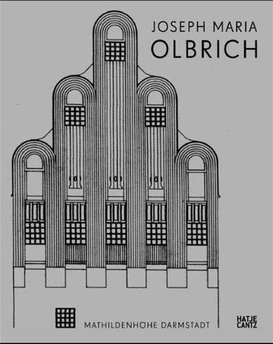 Joseph Maria Olbrich (1867-1908) Architekt und Gestalter der frühen Moderne