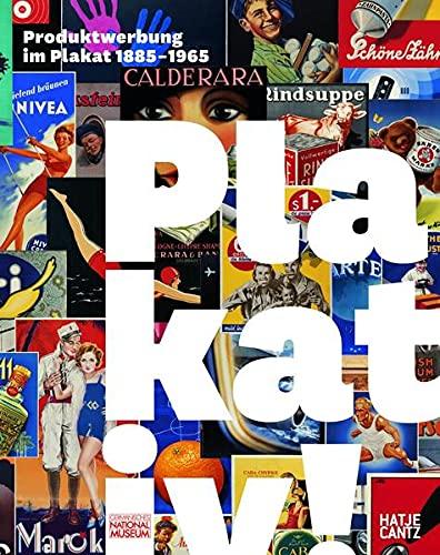 PLAKATIV! PRODUKTWERBUNG IM PLAKAT, 1885-1965 / Striking! Product Advertising in the Poster, 1885-1965
